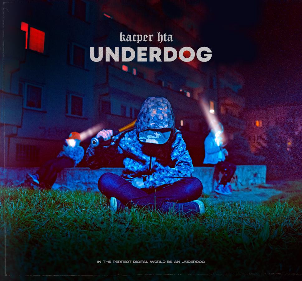 """Kacper HTA – """"Underdog"""""""